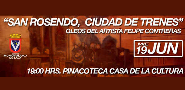 """EXPOSICIÓN PICTÓRICA """"SAN ROSENDO CIUDAD DE TRENES"""" EN CASA DE LA CULTURA LAJINA"""