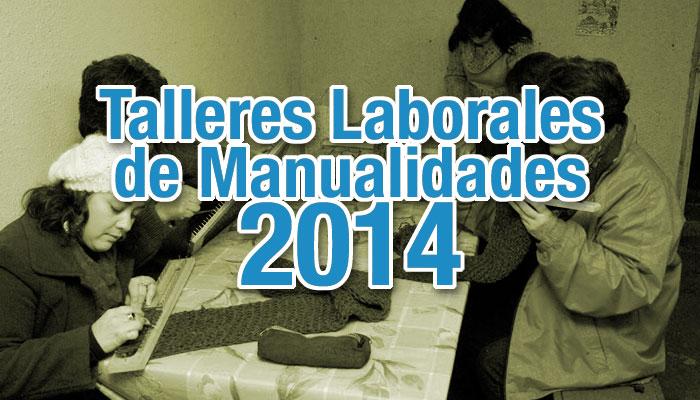 Talleres laborales de manualidades 2014