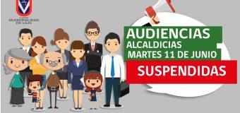 SUSPENSIÓN AUDIENCIAS ALCALDICIAS: MARTES 11 DE JUNIO