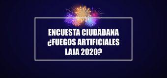 Encuesta Ciudadana: ¿Fuegos Artificiales en Laja?