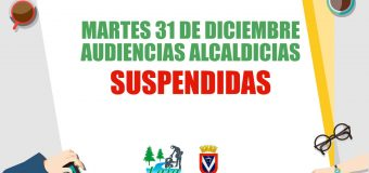 Suspendidas audiencias alcaldicias 31 de diciembre