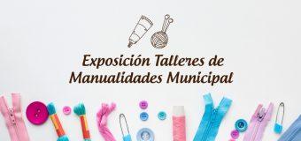 Exposición de Talleres Manuales Municipales