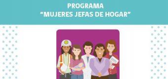 """Postulaciones abiertas para el programa """"Mujeres Jefas de Hogar"""""""